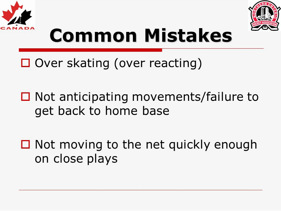 Common Mistakes Over skating (over reacting)