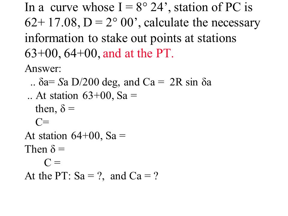 In a curve whose I = 8° 24', station of PC is 62+ 17