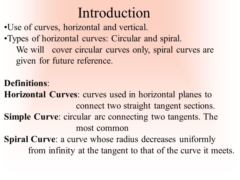 Introduction Use of curves, horizontal and vertical.