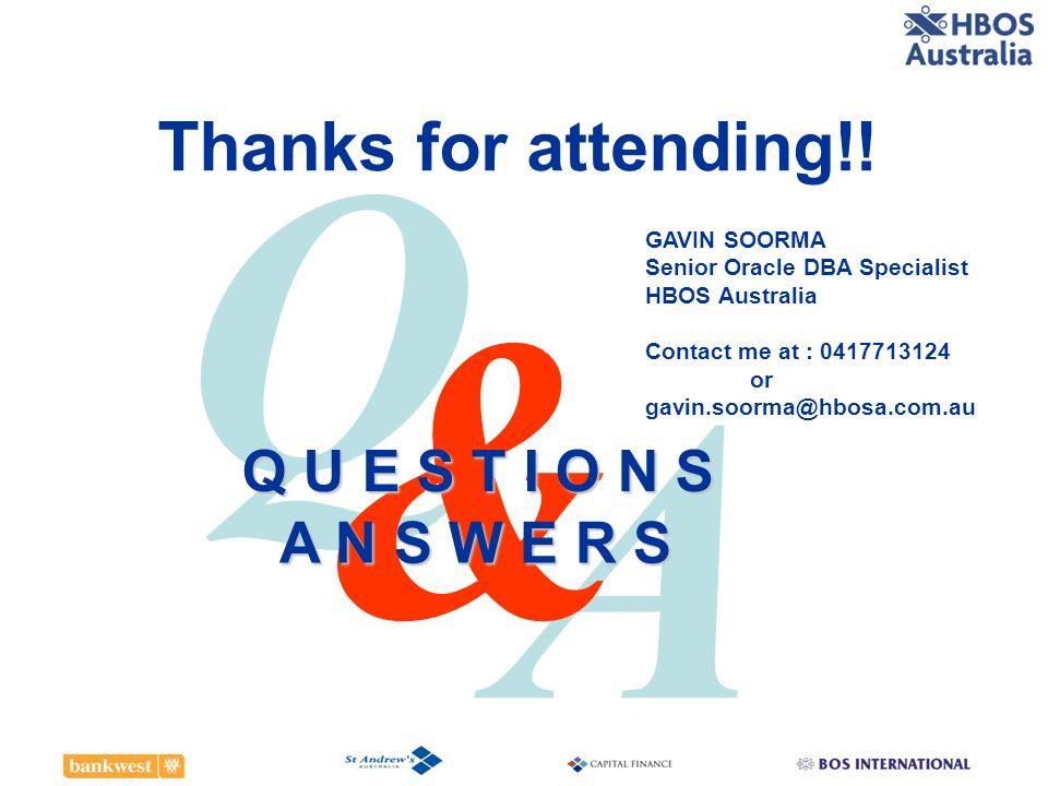 Q & A Thanks for attending!! Q U E S T I O N S A N S W E R S