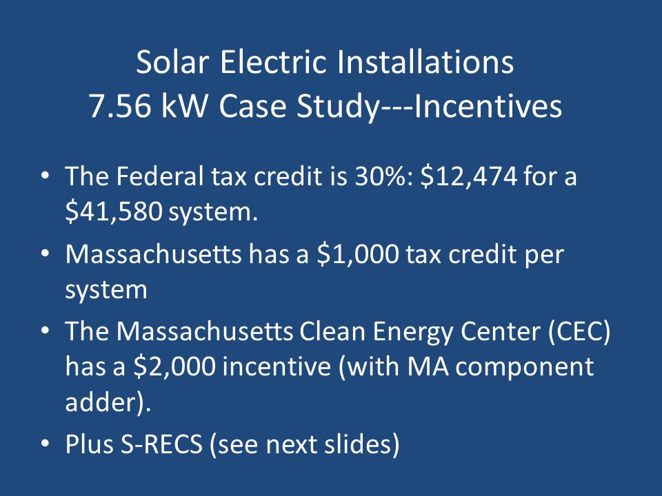 Solar Electric Installations 7.56 kW Case Study---Incentives