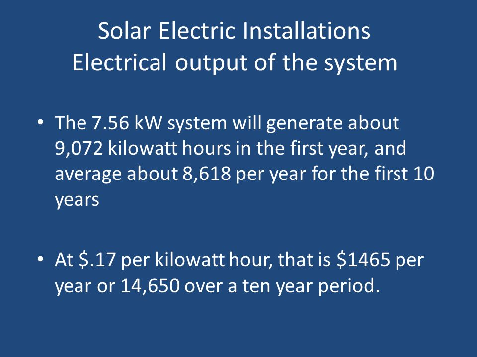 Solar Electric Installations Electrical output of the system