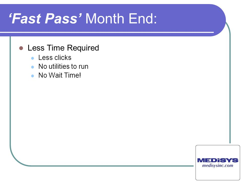 'Fast Pass' Month End: Less Time Required Less clicks