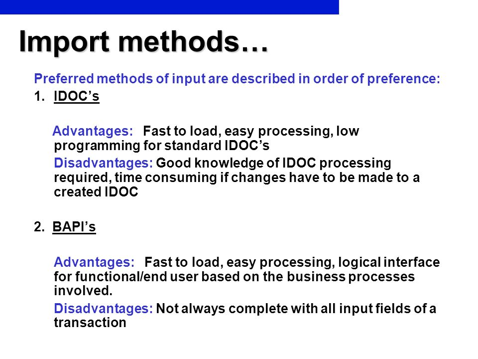 Import methods… Preferred methods of input are described in order of preference: IDOC's.