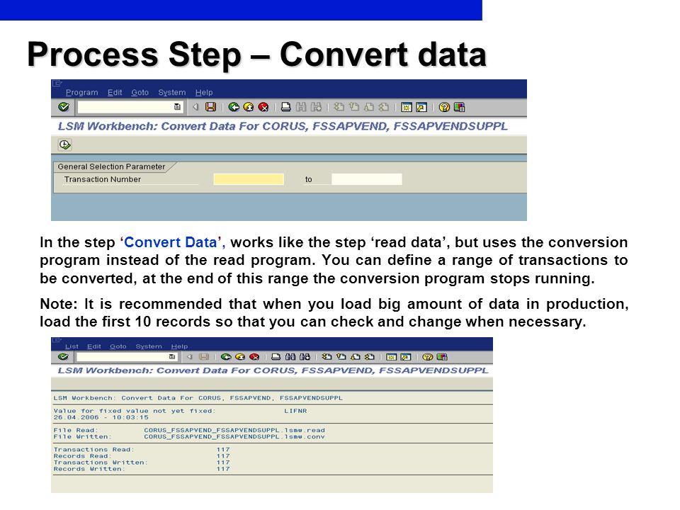 Process Step – Convert data