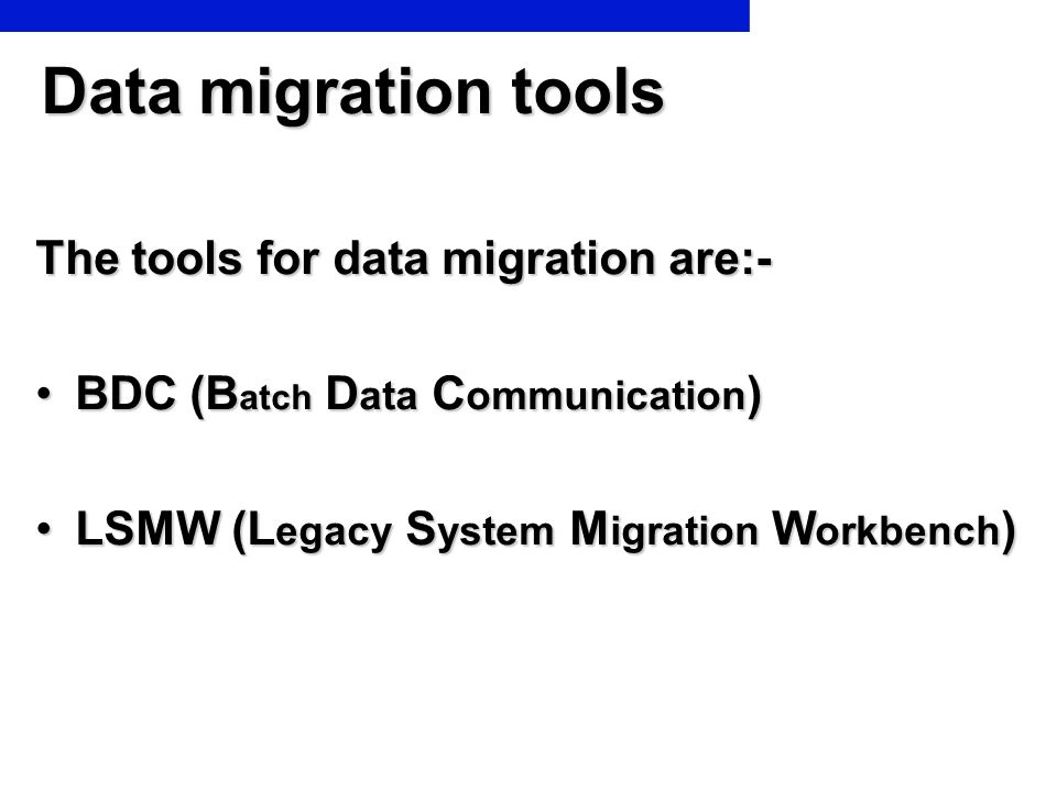 Data migration tools The tools for data migration are:-