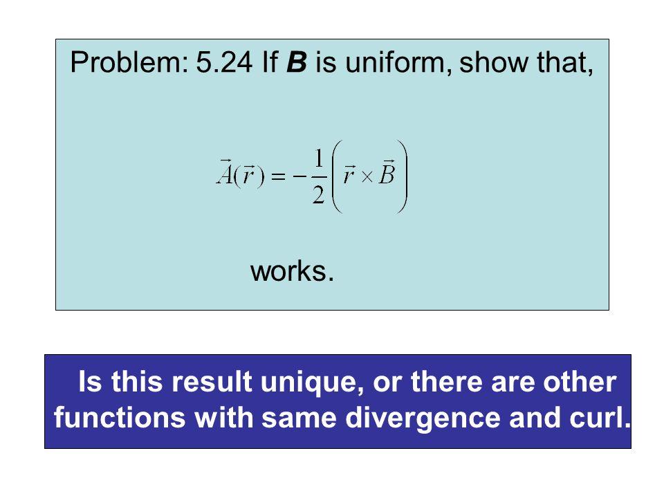 Problem: 5.24 If B is uniform, show that,