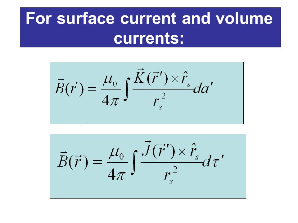 For surface current and volume currents: