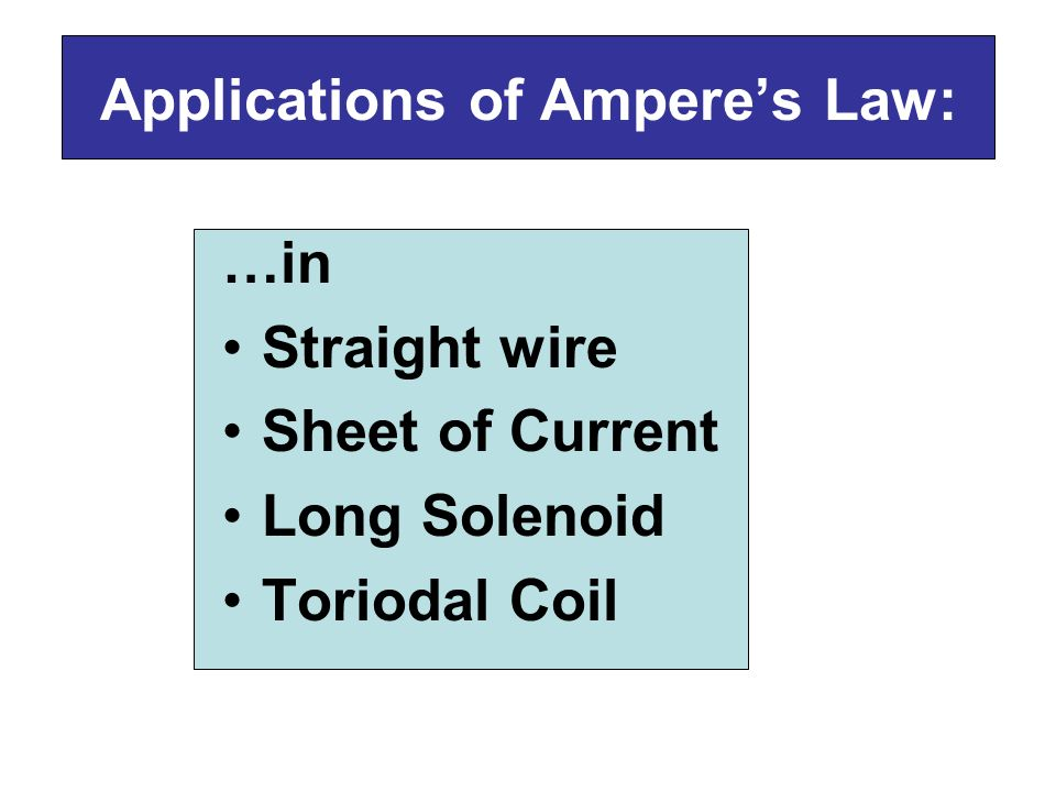 Applications of Ampere's Law: