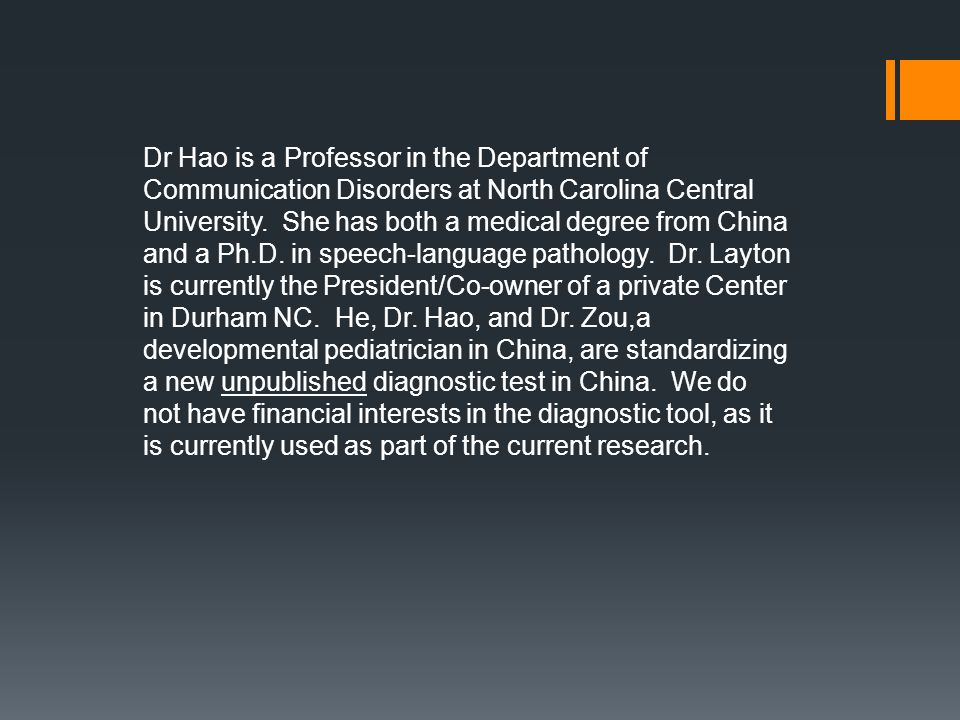 Dr Hao is a Professor in the Department of Communication Disorders at North Carolina Central University.