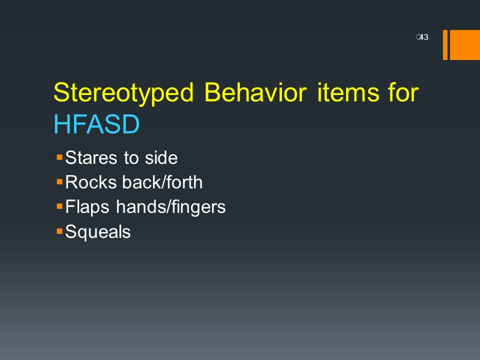 Stereotyped Behavior items for HFASD