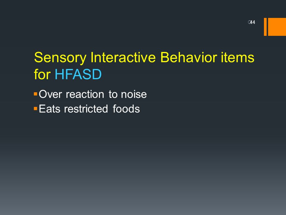 Sensory Interactive Behavior items for HFASD