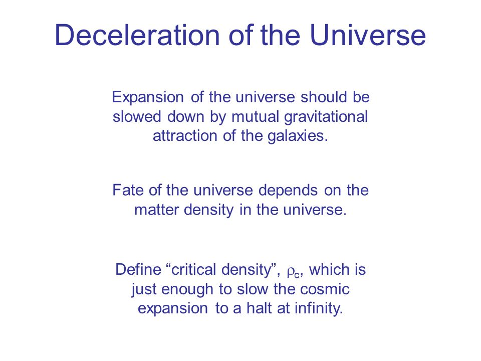 Deceleration of the Universe