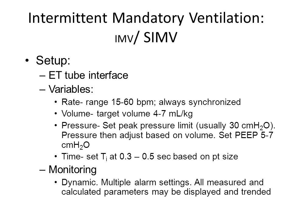 Intermittent Mandatory Ventilation: IMV/ SIMV