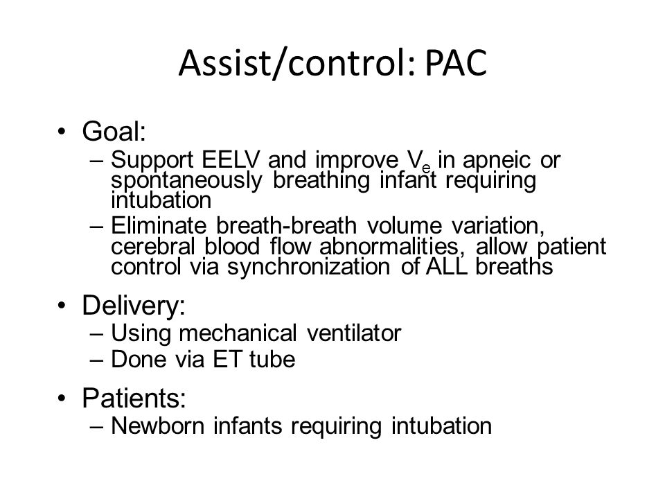 Assist/control: PAC Goal: Delivery: Patients: