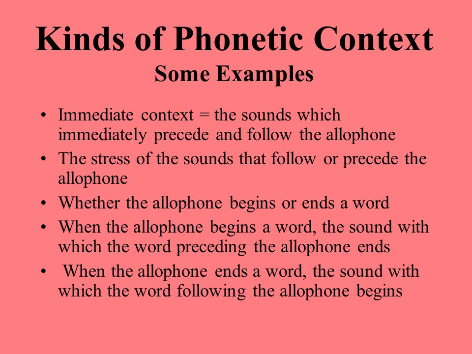 Kinds of Phonetic Context Some Examples