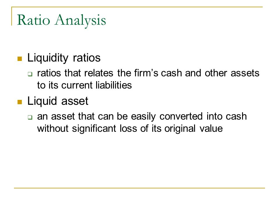 Ratio Analysis Liquidity ratios Liquid asset