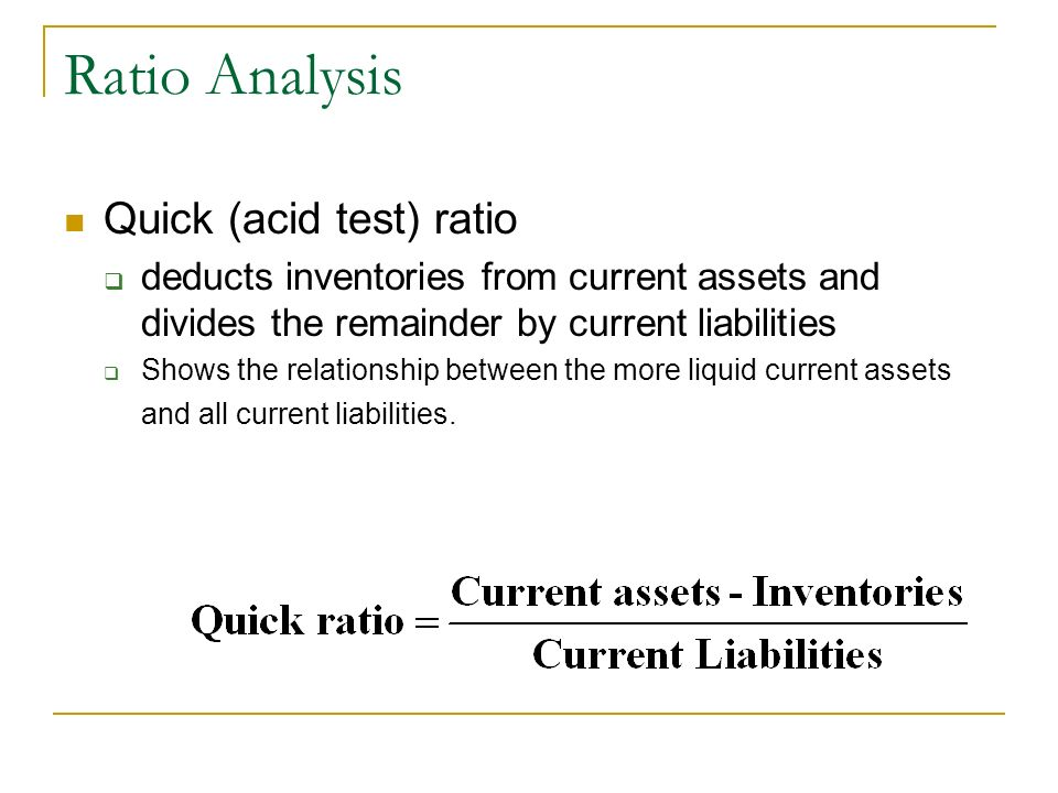 Ratio Analysis Quick (acid test) ratio