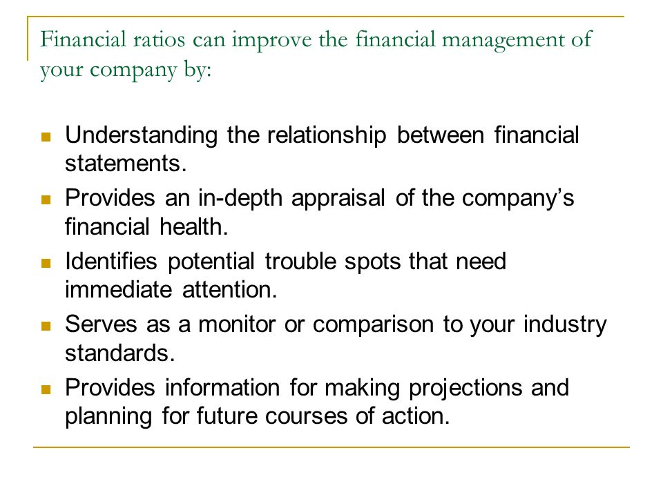 Financial ratios can improve the financial management of your company by: