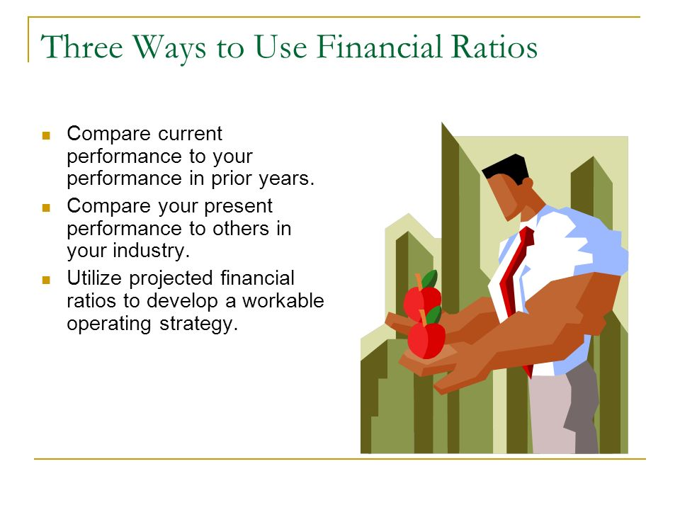Three Ways to Use Financial Ratios