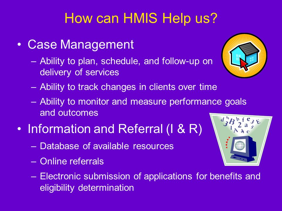 How can HMIS Help us Case Management Information and Referral (I & R)