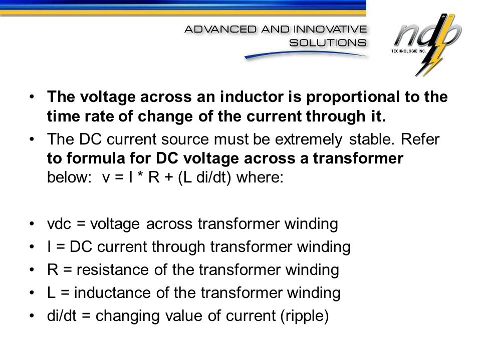 The voltage across an inductor is proportional to the time rate of change of the current through it.