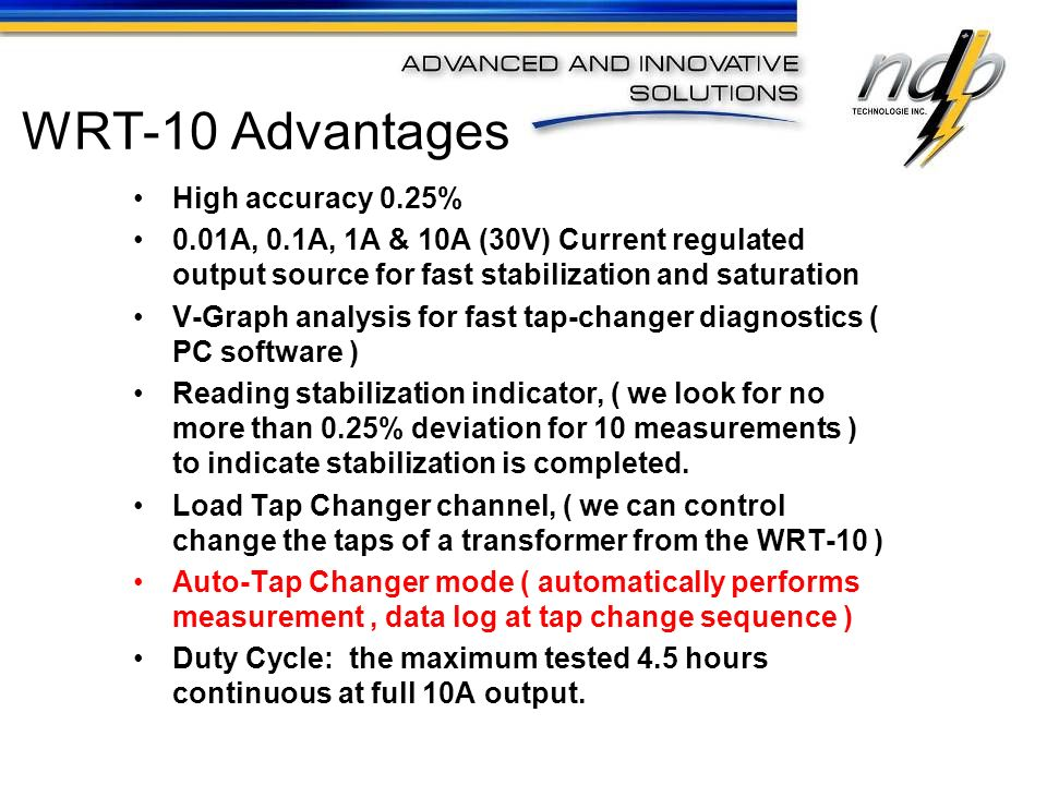WRT-10 Advantages High accuracy 0.25%