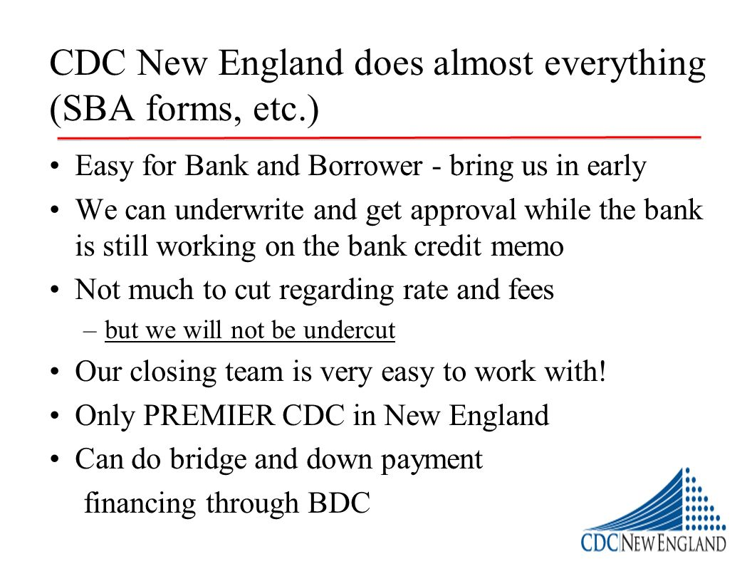 CDC New England does almost everything (SBA forms, etc.)