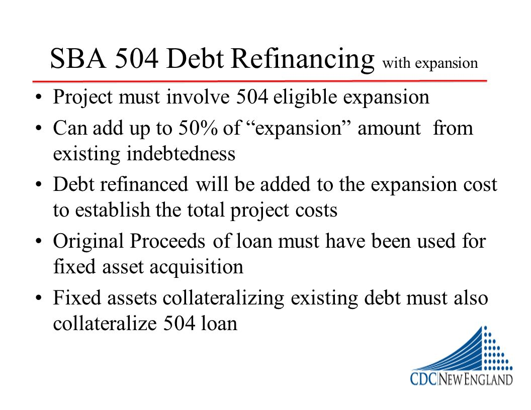 SBA 504 Debt Refinancing with expansion