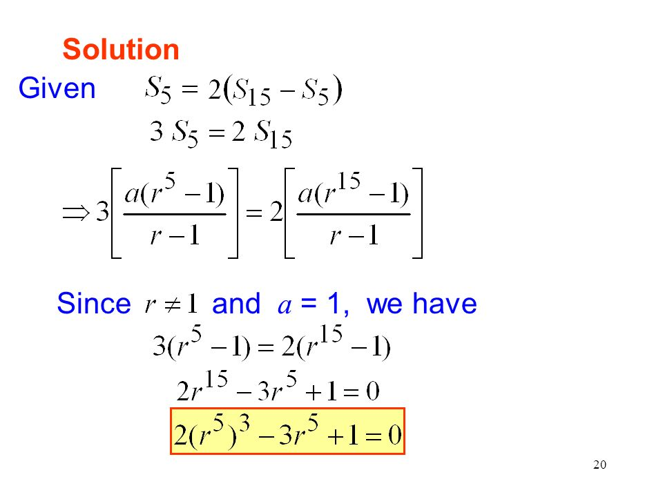 Solution Given Since and a = 1, we have
