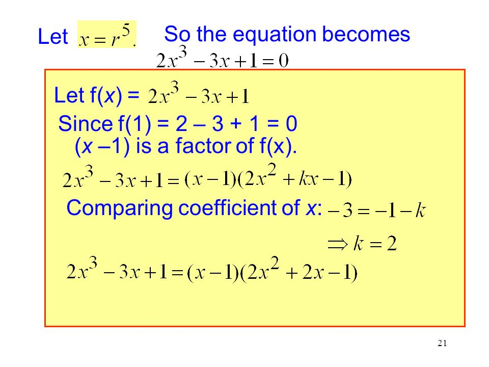 Let So the equation becomes. Let f(x) = Since f(1) = 2 – = 0.