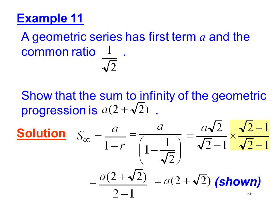 Example 11 A geometric series has first term a and the common ratio .