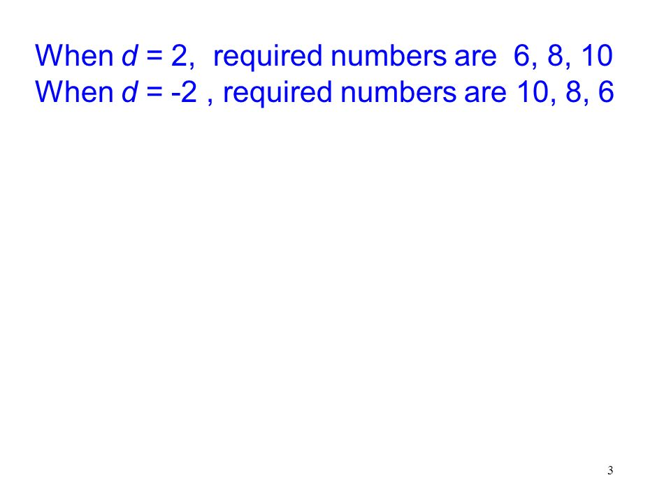 When d = 2, required numbers are 6, 8, 10