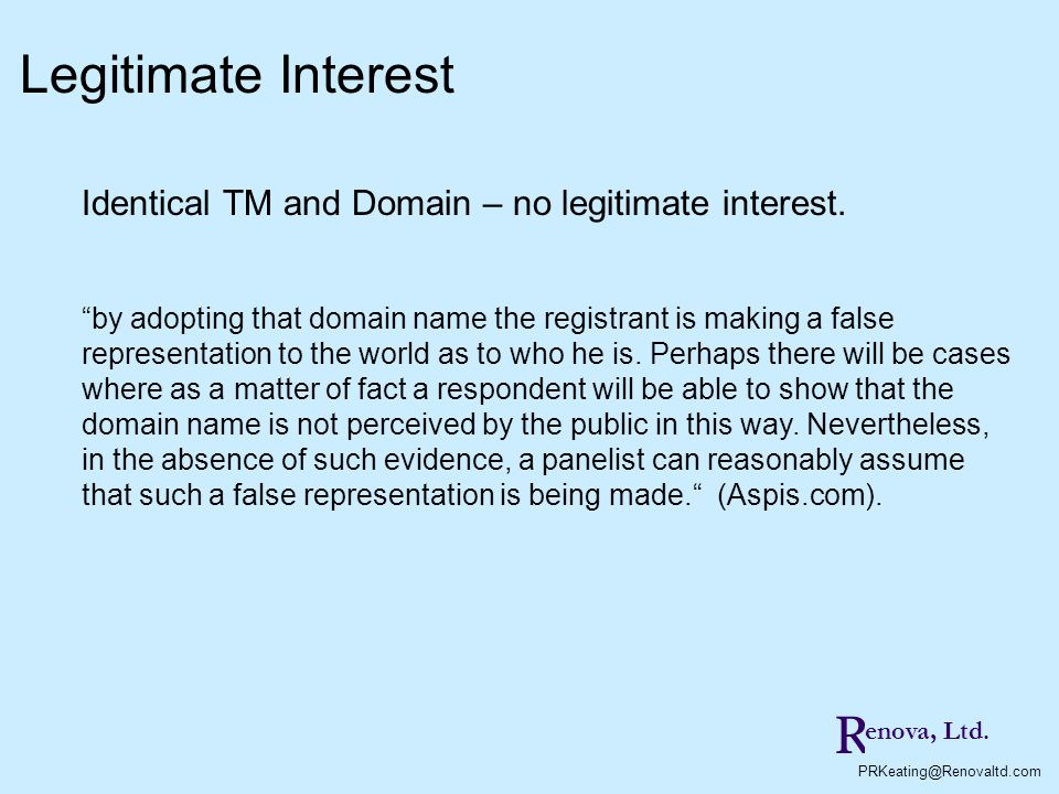 Legitimate Interest Identical TM and Domain – no legitimate interest.