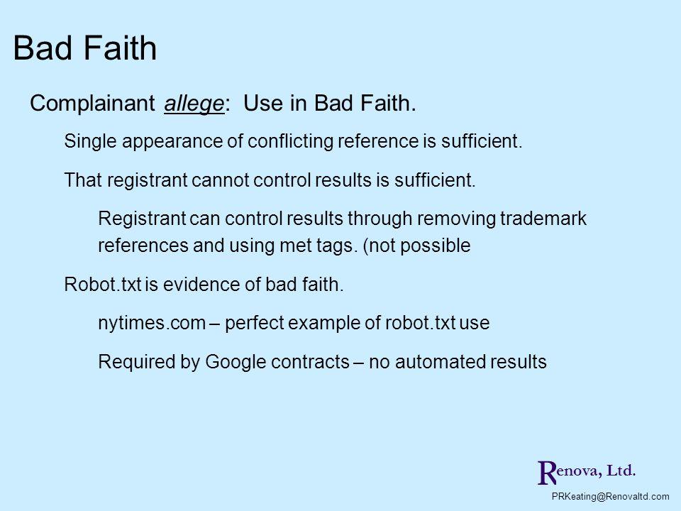 Bad Faith R Complainant allege: Use in Bad Faith.