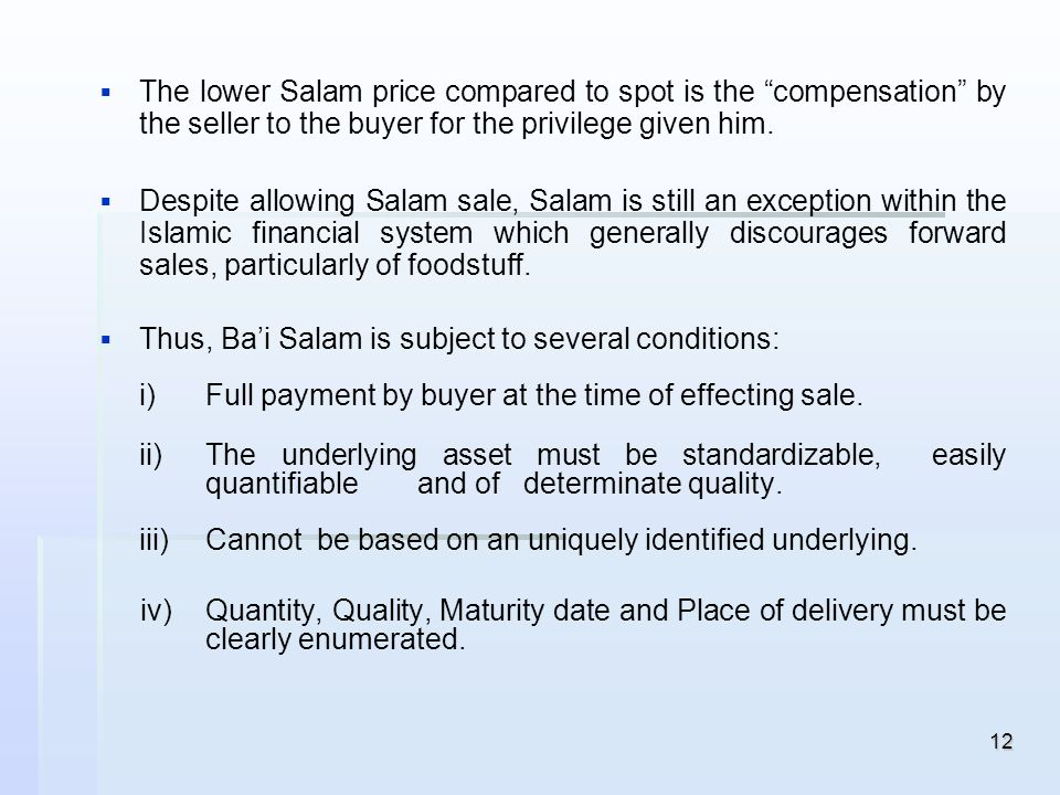 The lower Salam price compared to spot is the compensation by the seller to the buyer for the privilege given him.