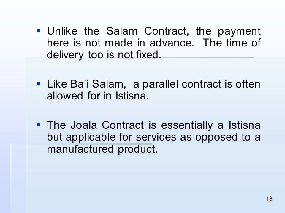 Unlike the Salam Contract, the payment here is not made in advance