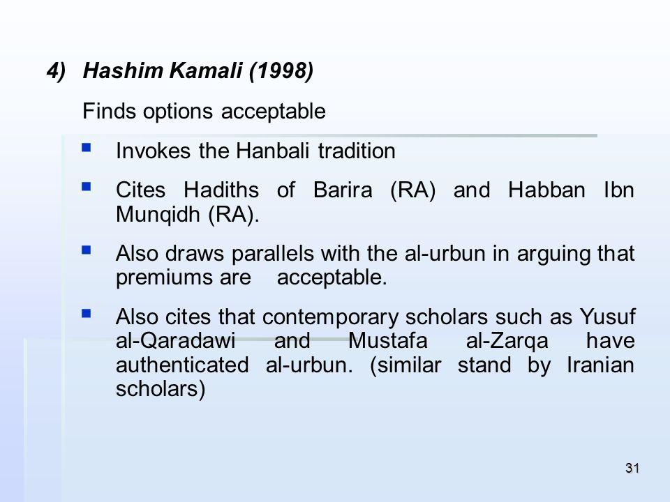 Hashim Kamali (1998)Finds options acceptable. Invokes the Hanbali tradition. Cites Hadiths of Barira (RA) and Habban Ibn Munqidh (RA).