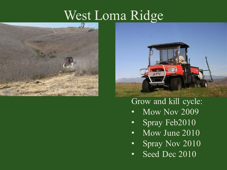 West Loma Ridge Grow and kill cycle: Mow Nov 2009 Spray Feb2010