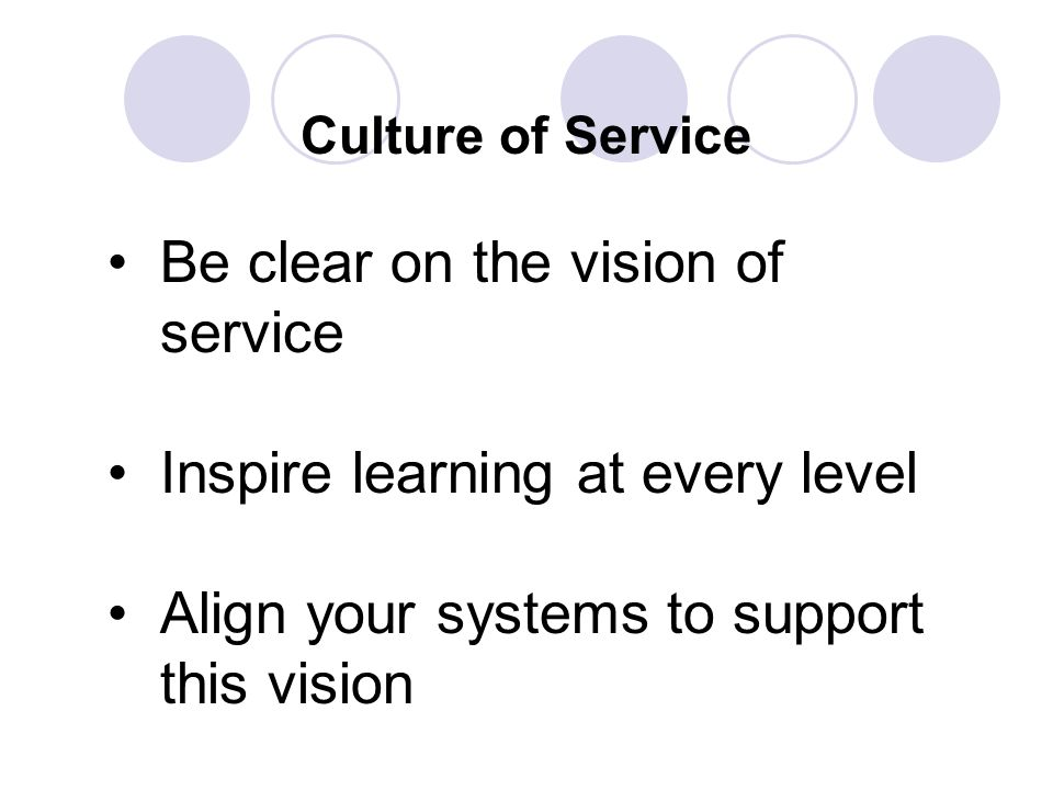 Be clear on the vision of service