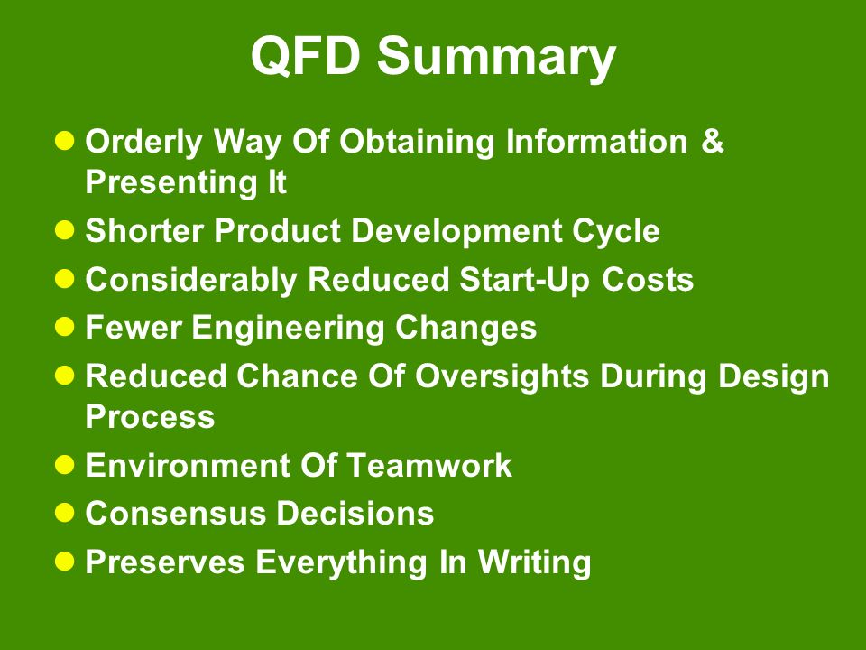 QFD Summary Orderly Way Of Obtaining Information & Presenting It
