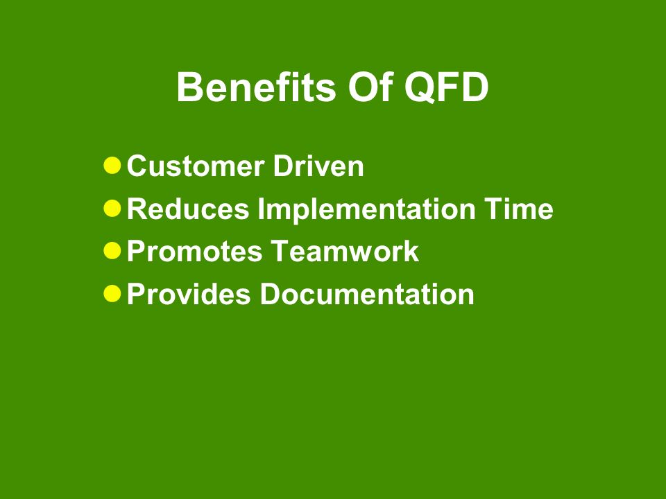 Benefits Of QFD Customer Driven Reduces Implementation Time