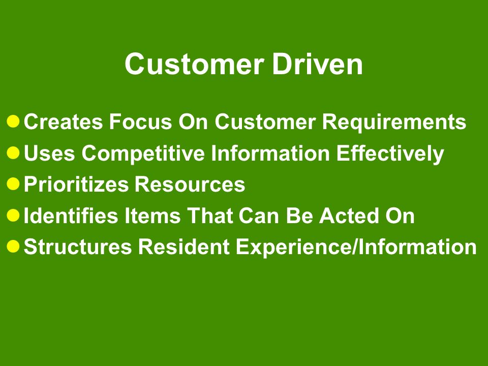 Customer Driven Creates Focus On Customer Requirements