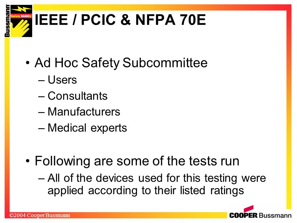 IEEE / PCIC & NFPA 70E Ad Hoc Safety Subcommittee