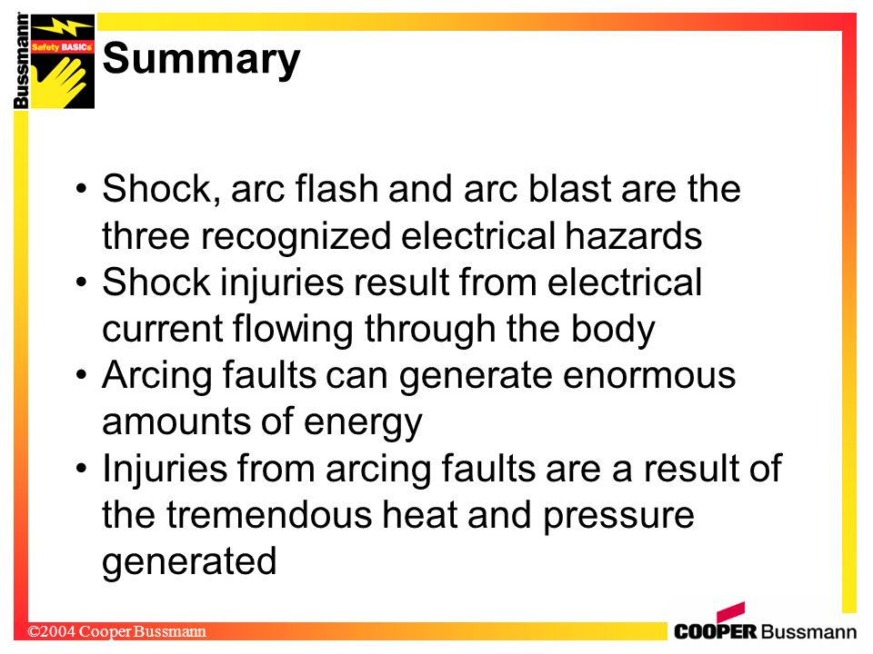 Summary Shock, arc flash and arc blast are the three recognized electrical hazards.