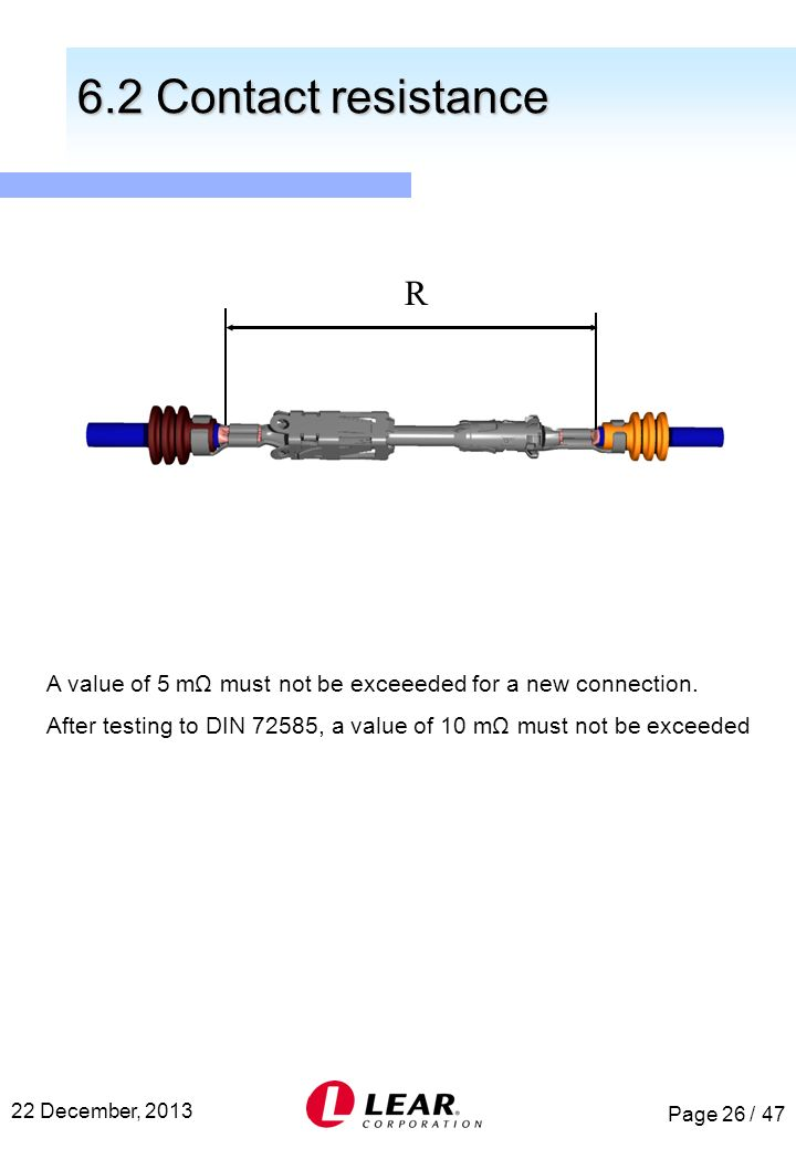6.2 Contact resistance R. A value of 5 mΩ must not be exceeeded for a new connection.