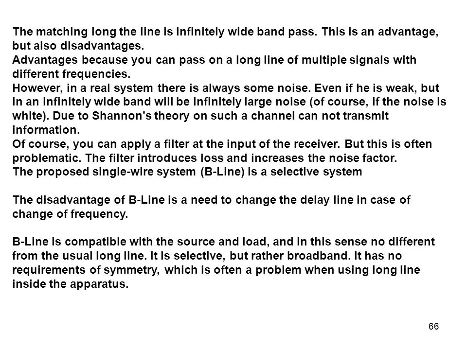 The matching long the line is infinitely wide band pass