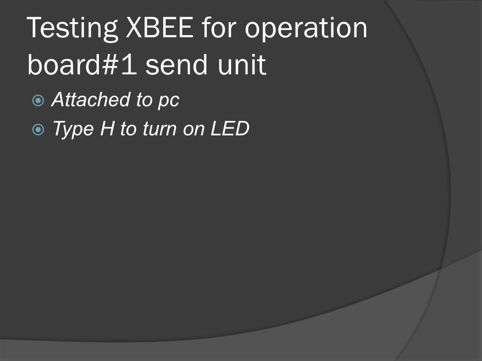 Testing XBEE for operation board#1 send unit