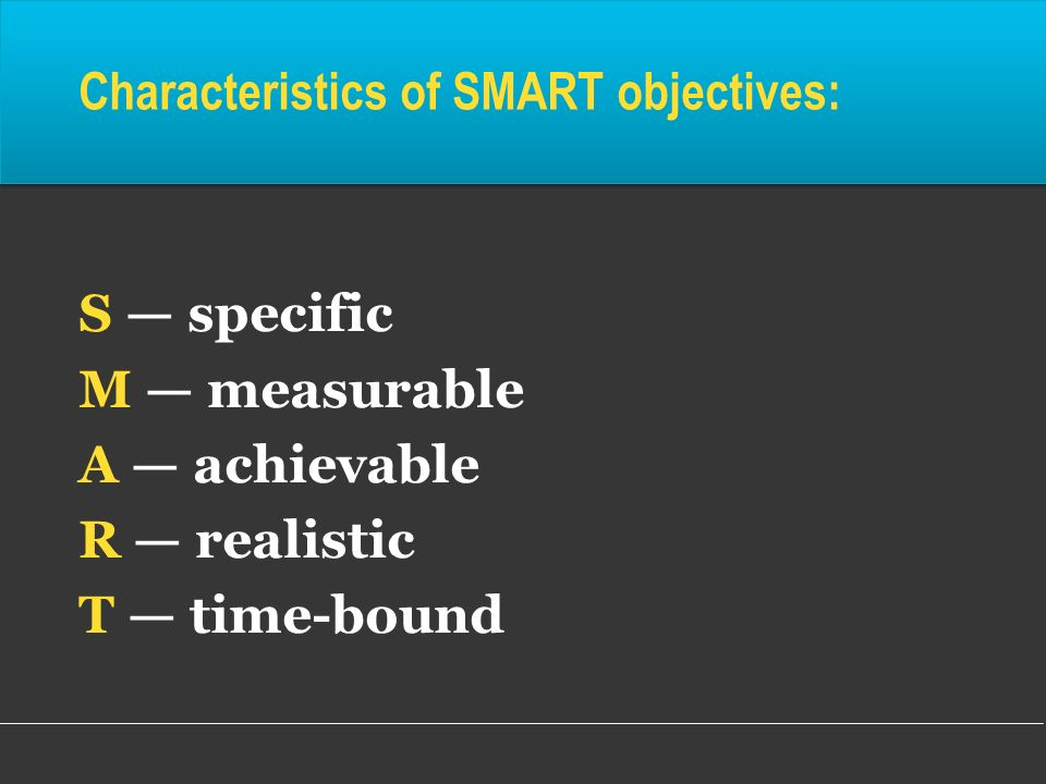 Characteristics of SMART objectives: