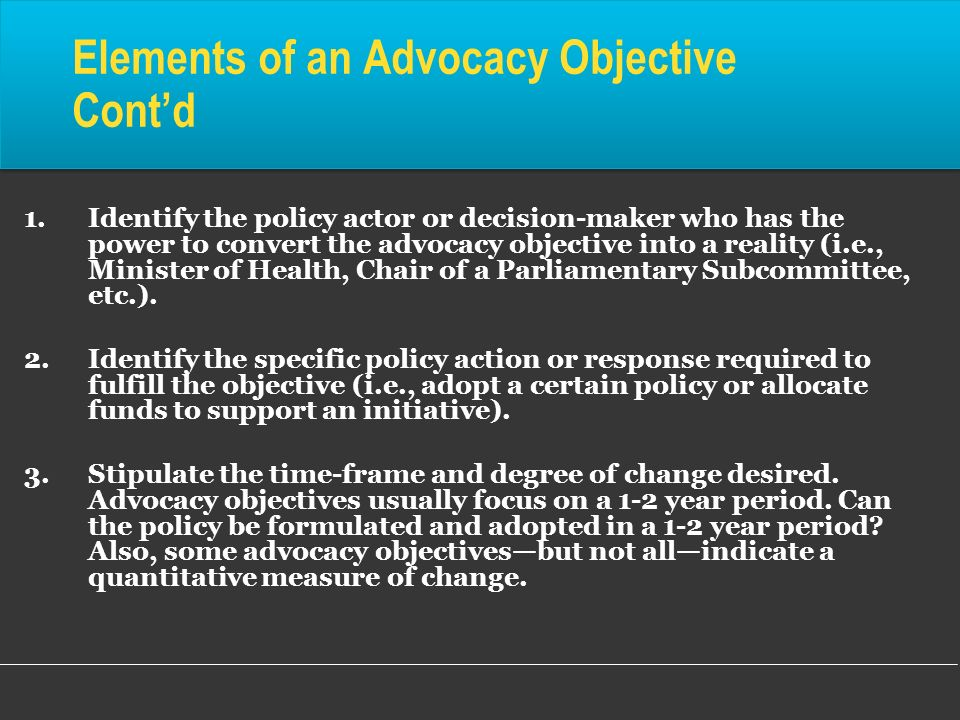 Elements of an Advocacy Objective Cont'd